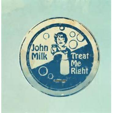Treat Me Right - John Milk