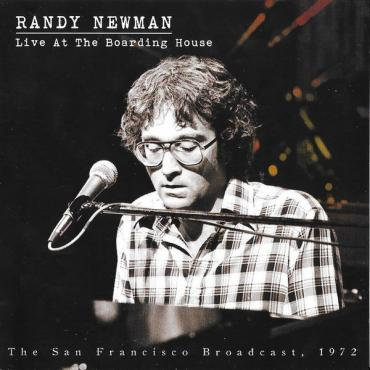 Live At The Boarding House (The San Francisco Broadcast, 1972) - Randy Newman