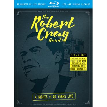 4 Nights Of 40 Years Live - The Robert Cray Band