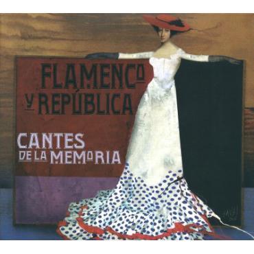 Flamenco Y República (Cantes De La Memoria) - Various Production