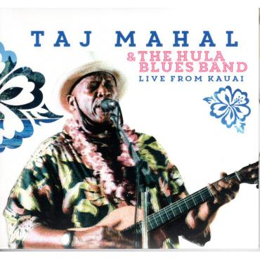 Live From Kauai - Taj Mahal & The Hula Blues Band