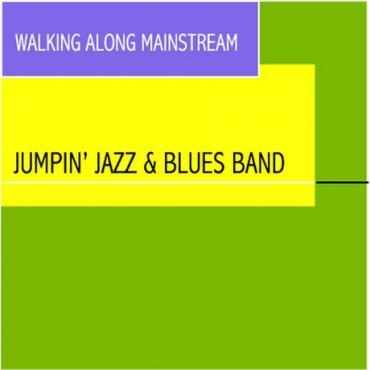 Walking Along Mainstream - Jumpin' Jazz & Blues Band