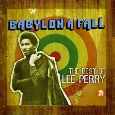 Babylon A Fall (The Best Of Lee Perry) - Lee Perry