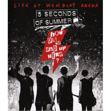 How Did We End Up Here? 5 Seconds Of Summer Live At Wembley Arena - 5 Seconds Of Summer