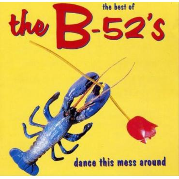 The Best Of The B-52's - Dance This Mess Around - The B-52's