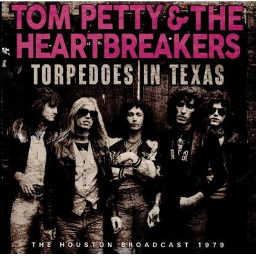 Torpedoes In Texas - Tom Petty And The Heartbreakers