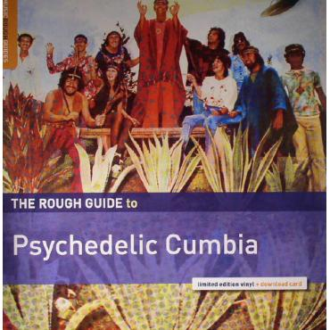 The Rough Guide To Psychedelic Cumbia - Various Production