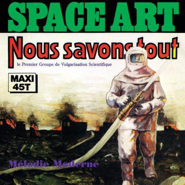 Nous Savons Tout / Mélodie Moderne - Space Art