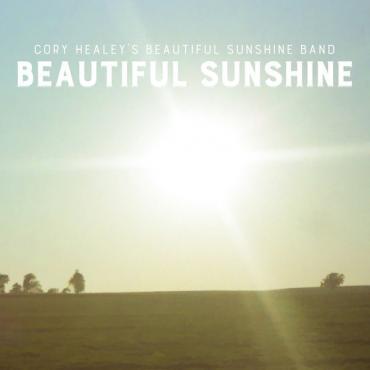 Beautiful Sunshine - Cory Healey's Beautiful Sunshine Band