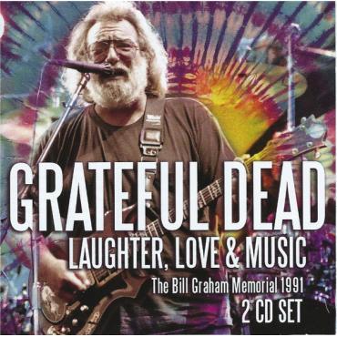 Laughter, Love & Music (The Bill Graham Memorial 1991) - The Grateful Dead