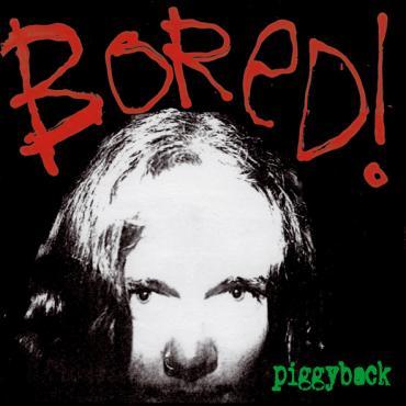 Piggyback - Bored!