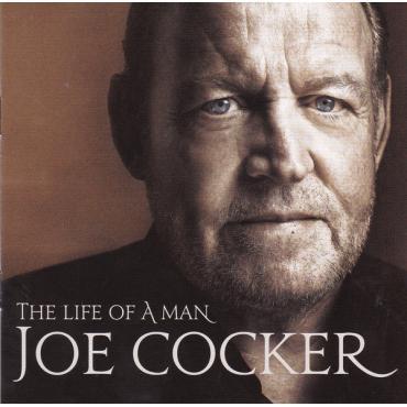 The Life Of A Man - The Ultimate Hits 1968-2013 - Joe Cocker