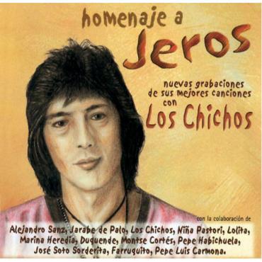 Homenaje A Jeros (Nuevas Grabaciones De Sus Mejores Canciones Con Los Chichos) - Jeros