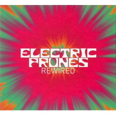 Rewired - The Electric Prunes