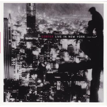 Live In New York - Cortex
