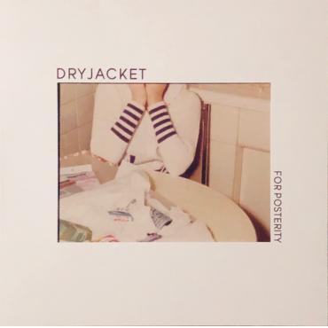 For Posterity - Dryjacket