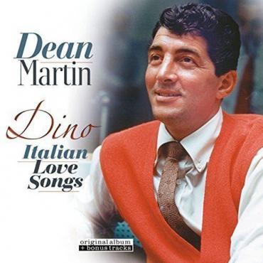 Dino: Italian Love Songs - Dean Martin