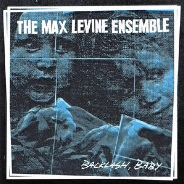 Backlash, Baby - The Max Levine Ensemble
