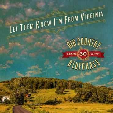 Let Them Know I'm From Virginia - Big Country Bluegrass