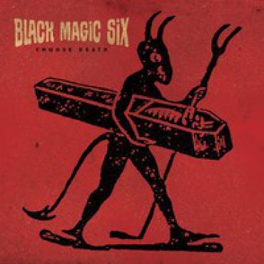 Choose Death - Black Magic Six