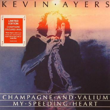 Champagne And Valium / My Speeding Heart - Kevin Ayers