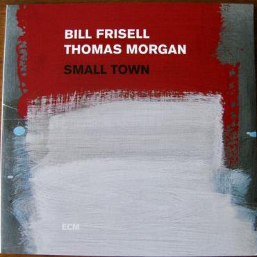 Small Town - Bill Frisell