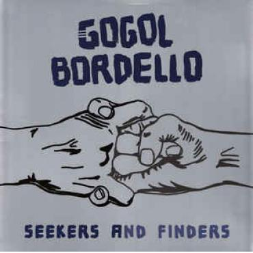 Seekers And Finders - Gogol Bordello