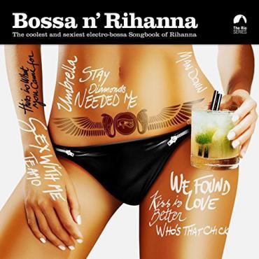 Bossa N' Rihanna - Various Production
