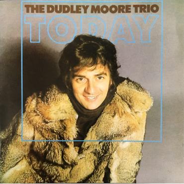 Today - Dudley Moore Trio