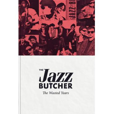 The Wasted Years - The Jazz Butcher