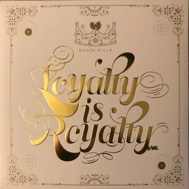 Loyalty Is Royalty - Masta Killa