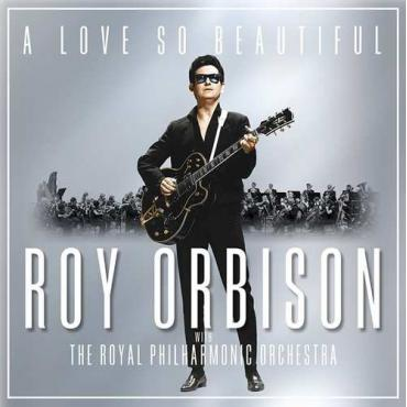 A Love So Beautiful - Roy Orbison