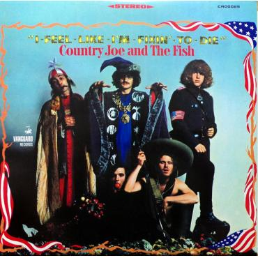 I-Feel-Like-I'm-Fixin'-To-Die - Country Joe And The Fish