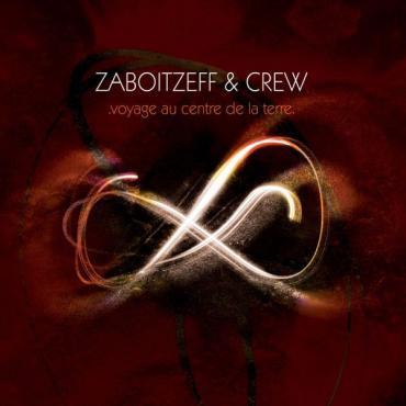 Voyage Au Centre De La Terre - Zaboitzeff & Crew