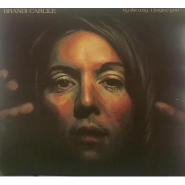By The Way, I Forgive You - Brandi Carlile
