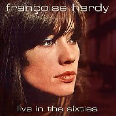 Live In The Sixties - Françoise Hardy