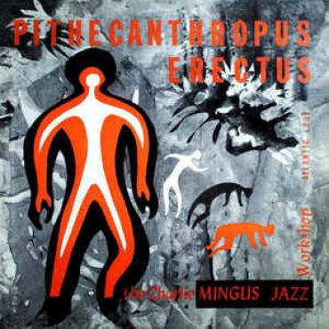 Pithecanthropus Erectus - Charles Mingus Jazz Workshop