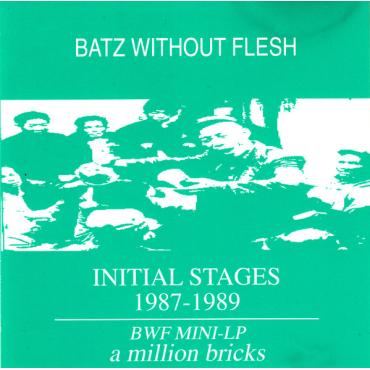 Initial Stages 1987-1989 - Batz Without Flesh