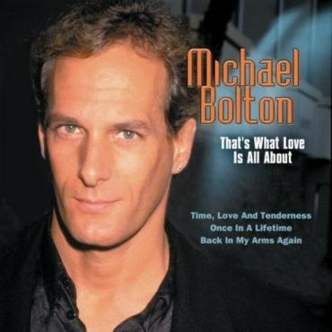 That's What Love Is All About - Michael Bolton