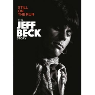 Still On The Run The Jeff Beck Story - Jeff Beck