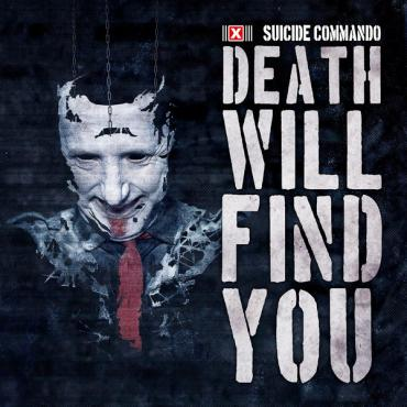 Death Will Find You - Suicide Commando