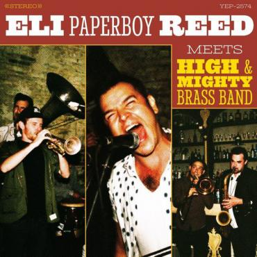 """Meets High & Mighty Brass Band - Eli """"Paperboy"""" Reed"""