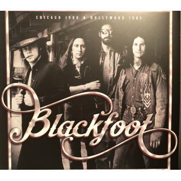 Chicago 1980 & Hollywood 1983 - Blackfoot
