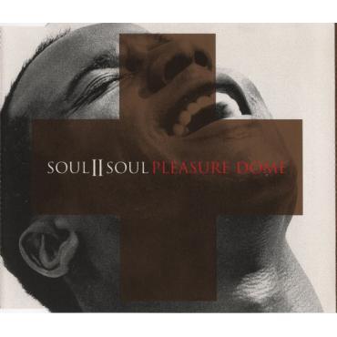 Pleasure Dome - Soul II Soul
