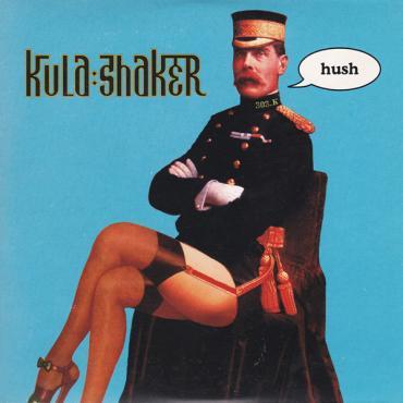 Hush - Kula Shaker
