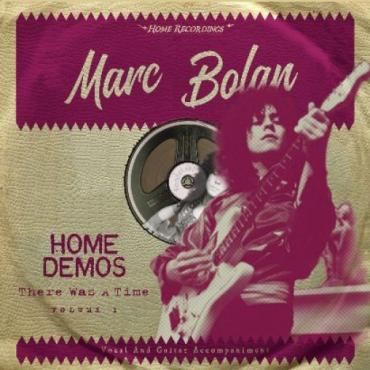 Home Demos Volume 1: There Was A Time - Marc Bolan
