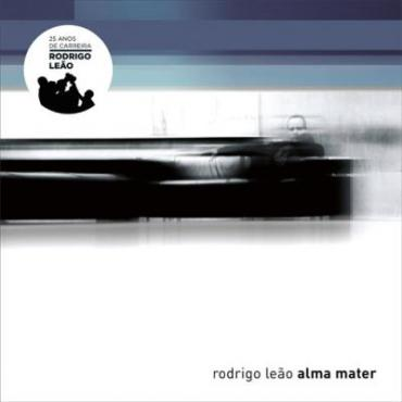 ALMA MATER - RODRIGO LEAO