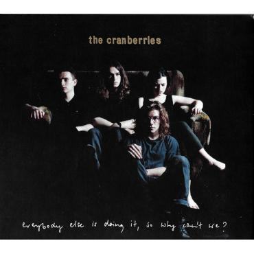 Everybody Else Is Doing It, So Why Can't We? - The Cranberries