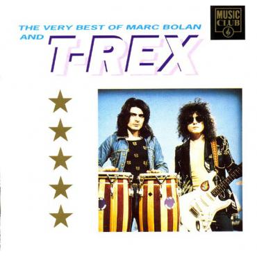 The Very Best Of Marc Bolan And T-Rex - Marc Bolan