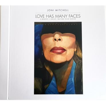 Love Has Many Faces (A Quartet, A Ballet, Waiting To Be Danced) - Joni Mitchell